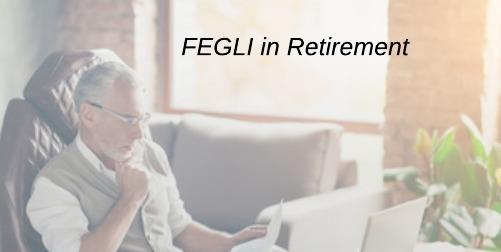 FEGLI In retirement
